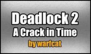 Baixar Deadlock 2 - A Crack in Time para Minecraft 1.4.7