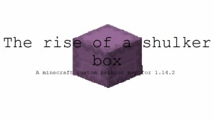 Baixar The Rise of a Shulker Box para Minecraft 1.14.2